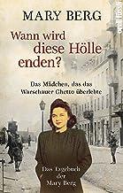 Wann wird diese Hölle enden?: Das Mädchen, das das Warschauer Ghetto überlebte. Das Tagebuch der Mary Berg. (German Edition)