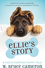 Ellie's Story (A Dog's Purpose Puppy Tales)