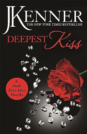 Deepest Kiss: A Stark Ever After Novella (Stark Series)