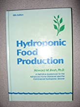 Hydroponic Food Production: A Definitive Guidebook of Soilless Food-Growing Methods by Howard M. Resh (1995-09-01)