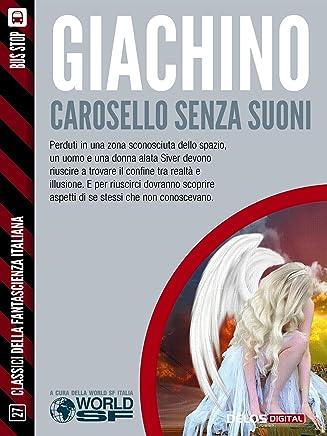 Carosello senza suoni (Classici della Fantascienza Italiana)
