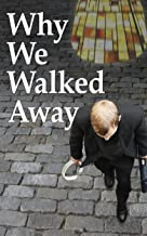 Why We Walked Away