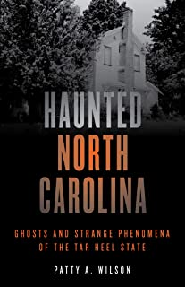 Haunted North Carolina: Ghosts and Strange Phenomena of the Tar Heel State (Haunted Series)