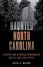 Haunted North Carolina: Ghosts and Strange Phenomena of the Tar Heel State (Haunted Series)