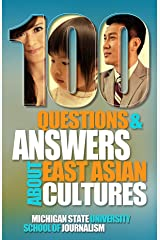100 Questions and Answers About East Asian Cultures: An introductory cultural competence guide for Americans about the customs, history of people from ... Japan and Hong Kong (Bias Busters Book 4) Kindle Edition