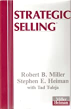 Strategic Selling: The Unique Sales System