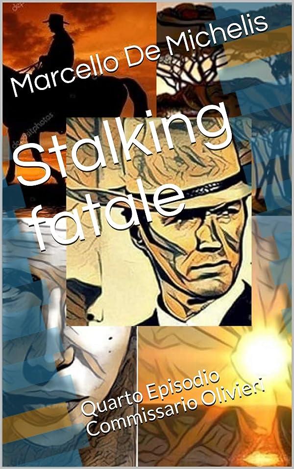 ホースおばさん見えるStalking fatale: Quarto Episodio Commissario Olivieri (Italian Edition)