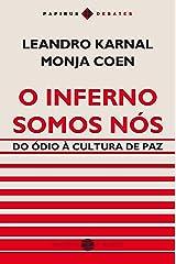 O Inferno somos nós: Do ódio à cultura de paz (Papirus debates) eBook Kindle