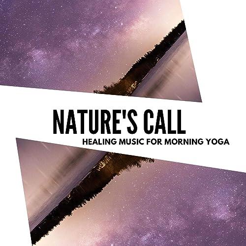 Natures Call - Healing Music For Morning Yoga de Liquid ...