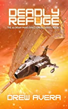 DEADLY REFUGE: THE ALORIAN WARS SPACE OPERA SERIES (English Edition)