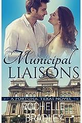 Municipal Liaisons (A Fortuna, Texas Novel Book 4) Kindle Edition