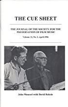 The Cue Sheet: The Journal of the Society for the Preservation of Film Music, Vol. 12, No. 2, April 1996--John Mauceri with David Raksin