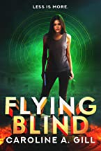 Flying Blind (The Flykeeper Chronicles Book 2)