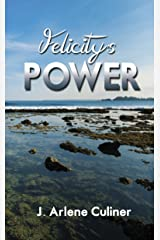 Felicity's Power Kindle Edition