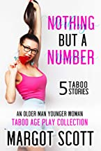 Nothing But a Number: An Older Man Younger Woman Taboo Age Play Collection