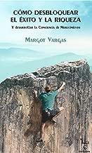 Cómo desbloquear el éxito y la riqueza: y desarrollar la conciencia de merecimiento (Spanish Edition)