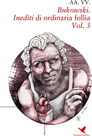 Bukowski. Inediti di ordinaria follia – Vol. 3