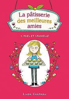 La pâtisserie des meilleures amies 1 – Miel et cannelle (French Edition)