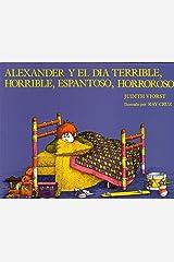 Alexander y el dia terrible, horrible, espantoso, horroroso (Alexander and the Terrible, Horrible, No Good, Very Bad Day) (Spanish Edition) Kindle Edition
