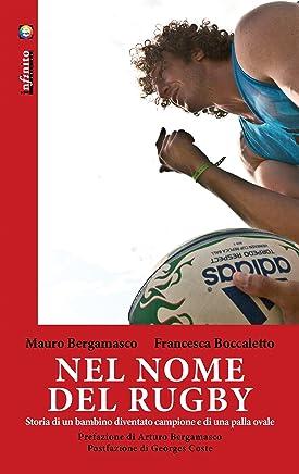 Nel nome del rugby: Storia di un bambino diventato campione e di una palla ovale