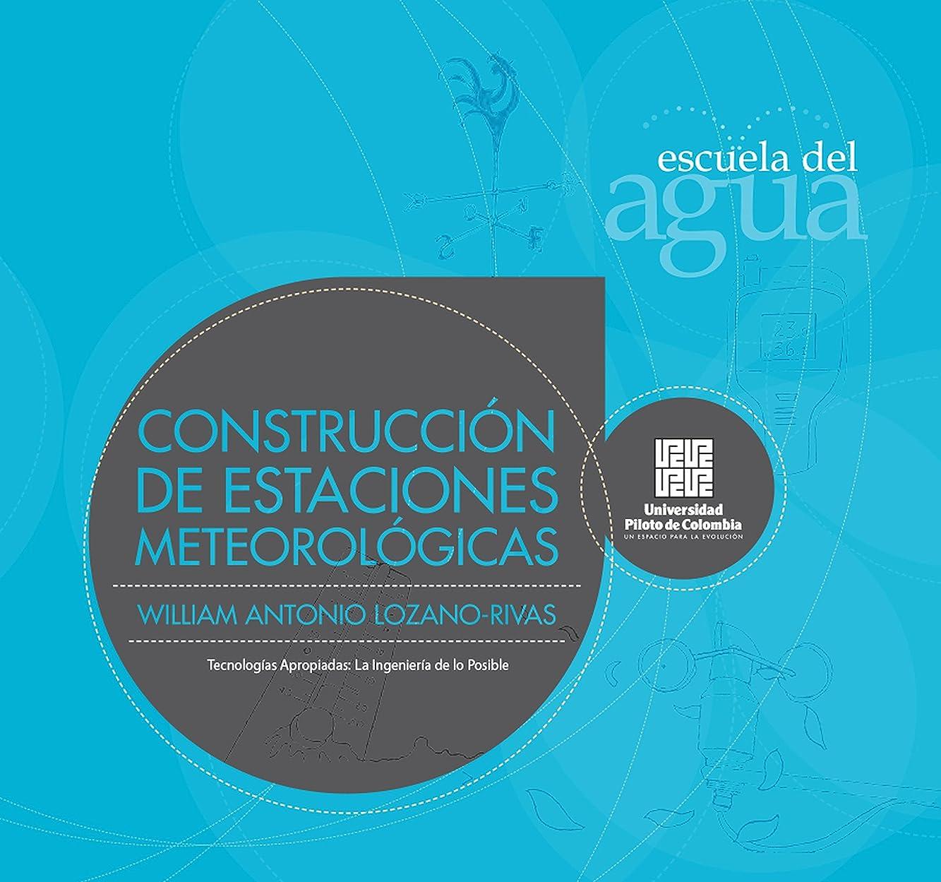 打ち負かすファイアル許すConstrucción de estaciones metereológicas (Tecnologías Apropiadas: La Ingeniería de lo Posible no 1) (Spanish Edition)