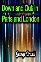 Down and Out in Paris and London - George Orwell (English Edition)
