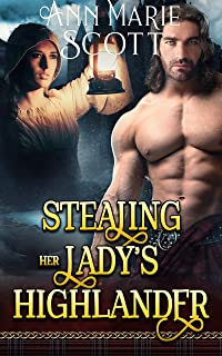 Stealing Her Lady's Highlander: A Steamy Scottish Medieval Historical Romance