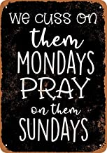 Fersha 8 x 12 Inches Metal Sign - We Cuss On Them Mondays Pray On Them Sundays (Black Background) - Vintage Look