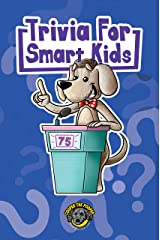 Trivia for Smart Kids: 300+ Questions about Sports, History, Food, Fairy Tales, and So Much More (Vol 1) (Books for Smart Kids) Kindle Edition