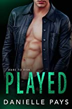 Played (Dare to Risk - A Romantic Suspense Series Book 3)