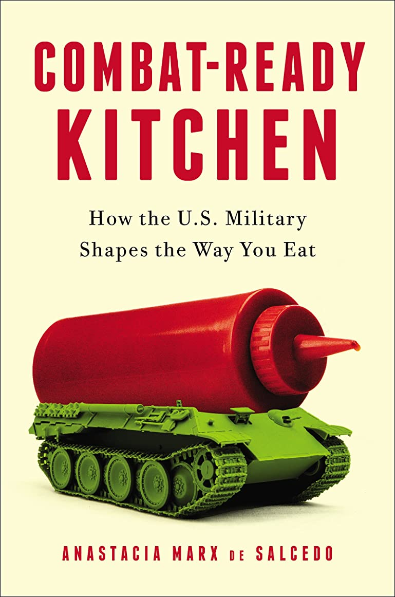 シャイニング黒人援助Combat-Ready Kitchen: How the U.S. Military Shapes the Way You Eat (English Edition)