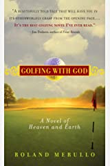 Golfing with God: A Novel of Heaven and Earth Kindle Edition