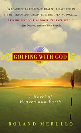 Golfing with God: A Novel of Heaven and Earth (English Edition)