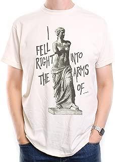 I Fell Into The Arms of Venus De Milo T Shirt