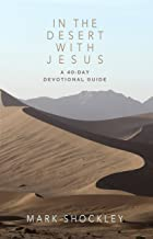 In the Desert with Jesus: A 40-Day Devotional Guide