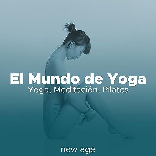 El Mundo de Yoga: Musica Relajante para Yoga, Meditación ...