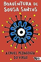 A cruel pedagogia do vírus (Pandemia Capital)
