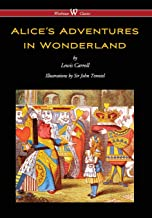 Alice's Adventures in Wonderland (Wisehouse Classics - Original 1865 Edition with the Complete Illustrations by Sir John T...