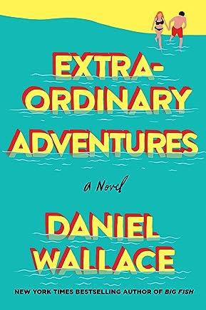 Extraordinary Adventures: A Novel (English Edition)