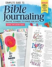 Complete Guide to Bible Journaling: Creative Techniques to Express Your Faith (Design Originals) Includes 270 Stickers, 150 Designs on Perforated Pages, and 60 Designs on Translucent Sheets of Vellum PDF