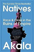 表紙: Natives: Race and Class in the Ruins of Empire - The Sunday Times Bestseller (English Edition) | Akala
