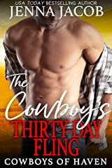 The Cowboy's Thirty-Day Fling: (A Steamy Opposites Attract, Small Town Romance) (Cowboys of Haven Book 2) Kindle Edition