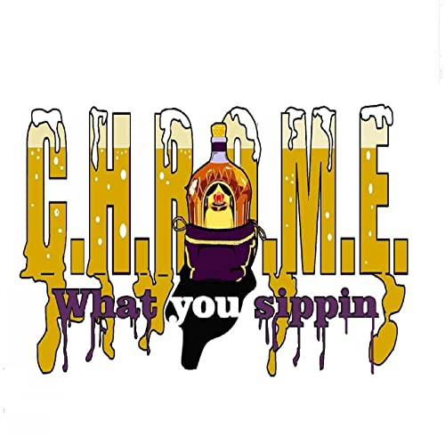 What You Sippin [Explicit] by C H R O M E  on Amazon Music