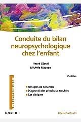 Conduite du bilan neuropsychologique chez l'enfant (NEUROPSYCHOLOGIE) Format Kindle