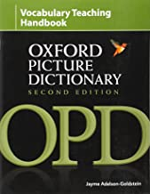Oxford Picture Dictionary Second Edition: Vocabulary Teaching Handbook: Reviews research into strategies for effective vocabulary teaching and explains how to apply these using OPD