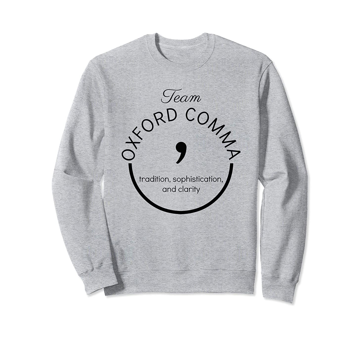 Writer Editor Gift Team Oxford Comma Grammar Police Shirt Sweatshirt