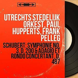 Schubert: Symphonie No. 3, D. 200 & Adagio et rondo concertant, D. 487 (Mono Version)