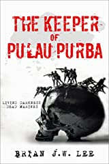The Keeper of Pulau Purba: Living Darkness, Dead Marines. Kindle Edition