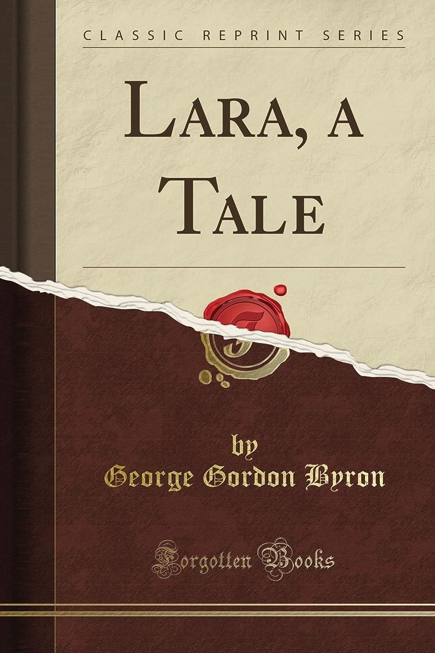 戦闘慎重壊滅的なLara, a Tale (Classic Reprint)