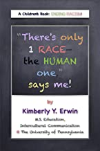 """""""There's only 1 RACE-the HUMAN one,"""" says me! A Children's Book: ENDING RACISM!"""